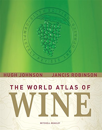 World Atlas of Wine by Hugh Johnson, Jancis Robinson