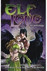 Elf Love: An Anthology Kindle Edition