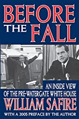 Before the Fall: An Inside View of the Pre-Watergate White House Kindle Edition