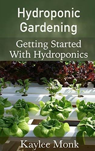 The Basics of Hydroponic Gardening: MASTER THE ART OF HYDROPONICS FROM SCRATCH!