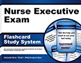 Nurse Executive Exam Flashcard Study System: Nurse Executive Test Practice Questions & Review for the Nurse Executive Board Certification Test