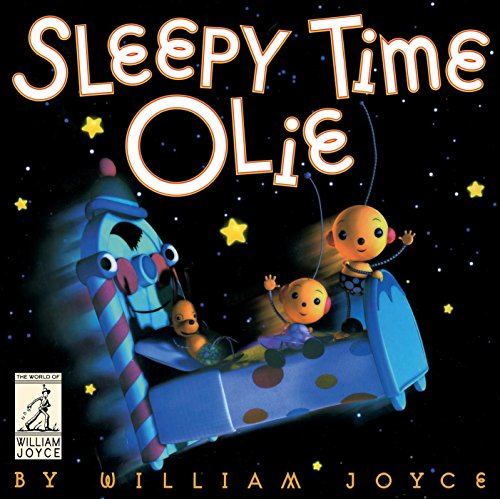(Sleepy Time Olie (The World of William Joyce))