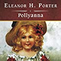 Pollyanna Audiobook by Eleanor H. Porter Narrated by Rebecca Burns
