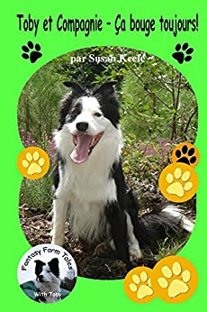 Toby et Compagnie - Ca bouge toujours! (Fantasy Farm Tales t. 4) (French Edition) by [Keefe, Susan]