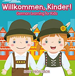 __DOCX__ Willkommen, Kinder! | German Learning For Kids. primeira benefit empresas grande estes Gobierno 51zVXdX3n5L._SX260_