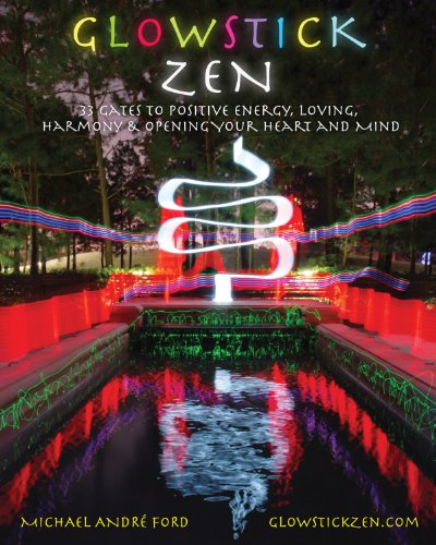 Maison 2 Light (GLOWSTICK ZEN: 33 Gates to Positive Energy, Loving, Harmony & Opening Your Heart and Mind, Book 09 of 22 in Glowstick Zen Series (Book 9 of 22 in Glowstick Zen Series))