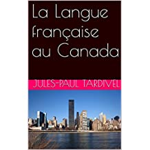 La Langue française au Canada (French Edition)