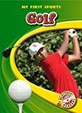 Golf (Blastoff! Readers: My First Sports Books) (Blastoff! Readers: My First Sports: Level 4) (Blastoff Readers. Level 4)