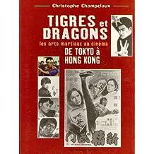 TIGRES ET DRAGONS : LES ARTS MARTIAUX AU CINÉMA