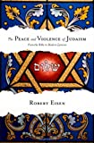 The Peace and Violence of Judaism, Robert Eisen, 0199751471