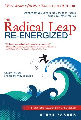 The Radical Leap Re-Energized: Doing What You Love in the...