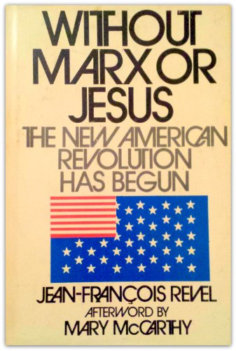 Without Marx Or Jesus by Jean-Francois Revel