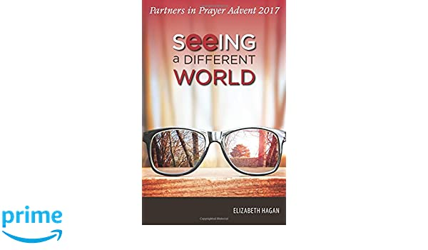 Seeing a Different World: Partners in Prayer 2017 Advent