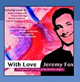With Love by Jeremy Fox (2014-08-03)
