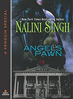 Angels' Pawn: A Companion Novella to Angels' Blood: A Companion Novella to Angels# Blood (Guild Hunter) by [Singh, Nalini]