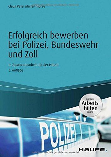 erfolgreich bewerben bei polizei bundeswehr und zoll inkl claus peter mller thurau amazonde bcher - Muller Online Bewerbung