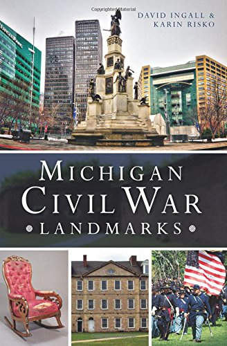 Michigan Civil War Landmarks (Civil War Series)
