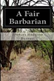 A Fair Barbarian, Frances Hodgson Burnett, 1499393628