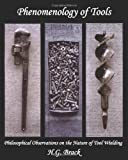 Phenomenology of Tools, H. G. Brack, 0982995105