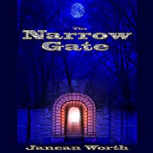 The Narrow Gate Audiobook by Janean Worth Narrated by Kane Prestenback