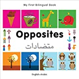 My First Bilingual Book–Opposites (English–Arabic)