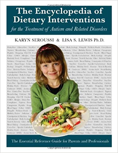 Book The Encyclopedia of Dietary Interventions for the Treatment of Autism and Related Disorders