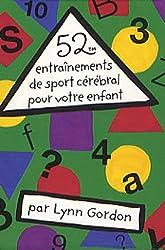 52 entraînements de sport cérébral pour votre enfant