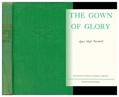 The Gown Of Glory by Agnes Sligh Turnbull