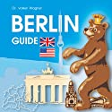 BERLIN - Guide Audiobook by Volker Wagner Narrated by Terry Martin