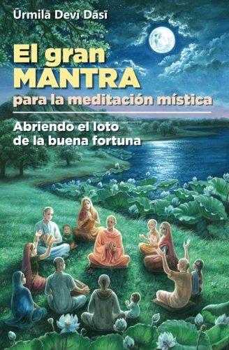 El gran mantra para la meditacion mistica: Abriendo el loto de la buena fortuna (Spanish Edition) [Urmila Devi Dasi - Dr. Edith Best] (Tapa Blanda)