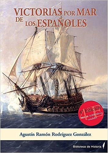 Victorias Por Mar De Los Españoles por Agustín Rodríguez González epub