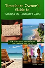 Timeshare Owner's  Guide to Winning the Timeshare Game Paperback