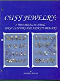 Cuff Jewelry: A Historical Account for Collectors and Antique Dealers