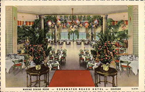 Marine Dining Room - Edgewater Beach Hotel - Chicago Chicago, Illinois Original Vintage Postcard (Edgewater Dining)