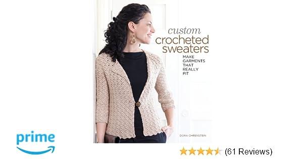Custom Crocheted Sweaters Make Garments That Really Fit Dora