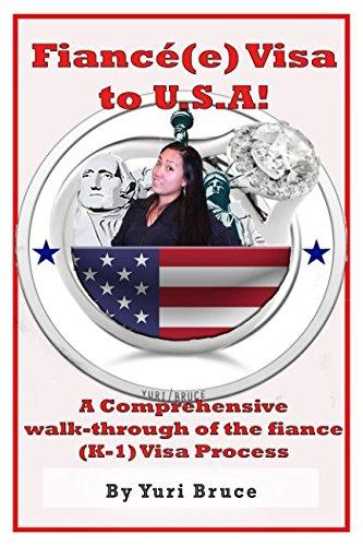 Fiancé(e) Visa to USA!: A comprehensive walkthrough of the fiance visa (K-1) process (Visa - K1 Book