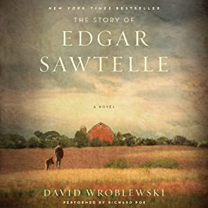 The Story of Edgar Sawtelle Audiobook by David Wroblewski Narrated by Richard Poe