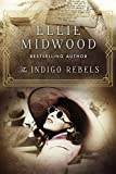 The Indigo Rebels: A French Resistance novel