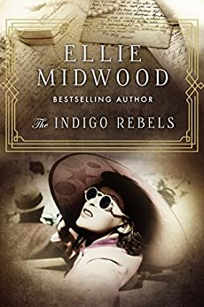 The Indigo Rebels: A French Resistance novel by [Midwood, Ellie]