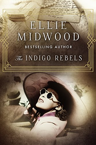 - The Indigo Rebels: A French Resistance novel