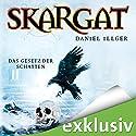 Das Gesetz der Schatten (Skargat 2) Hörbuch von Daniel Illger Gesprochen von: Thomas Petruo, Christiane Marx, Elmar Börger, Nils Nelleßen
