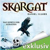 Das Gesetz der Schatten (Skargat 2) | Daniel Illger