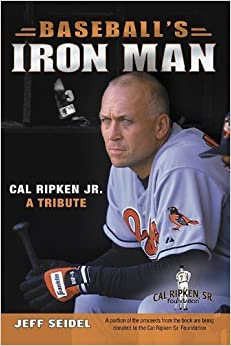 Book Baseball's Iron Man: Cal Ripken JR. a Tribute February 1, 2007