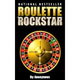 Roulette Rockstar: Want To Win At Roulette?  This Simple Roulette Strategy Helped An Unemployed Man Win Thousands!  Forget Roulette Tips You've Heard Before.  Learn How To Play Roulette and Win!