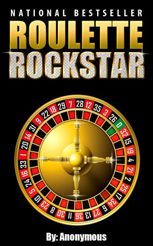 Roulette Rockstar: Want To Win At Roulette?  This Simple Roulette Strategy Helped An Unemployed Man Win Thousands!  Forget Roulette Tips You've Heard Before.  Learn How To Play Roulette and Win! (Best Way To Win At Roulette Table)