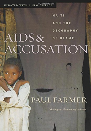 AIDS and Accusation: Haiti and the Geography of Blame, Updated with a New Preface
