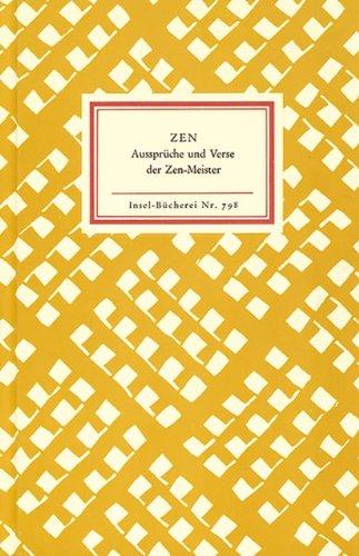 Zen: Aussprüche und Verse der Zen-Meister (Insel-Bücherei)