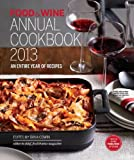 FOOD & WINE Annual Cookbook 2013: An Entire Year of Recipes (Food and Wine Annual Cookbook)