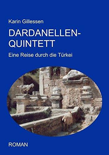 Dardanellen-Quintett: Eine Reise durch die Türkei