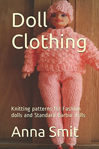 Doll Clothing: Knitting patterns for Fashion dolls and Standard Barbie dolls - Barbie Doll Pattern
